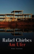 Rafael Chirbes - Am Ufer © Kunstmann Verlag