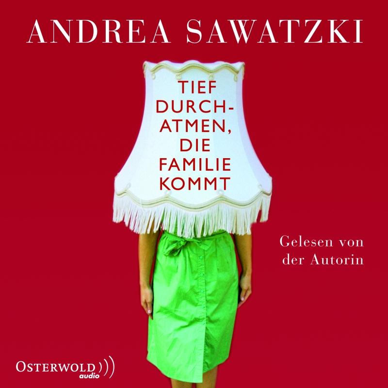 Andrea Sawatzki – Tief durchatmen, die Familie kommt (Hörbuch, Autorenlesung)