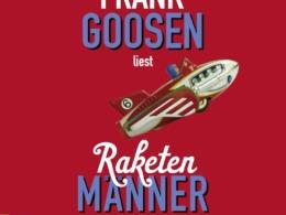 Frank Goosen - Raketenmänner (Hörbuch) Cover © ROOF Music