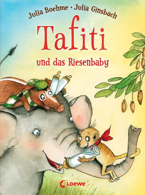 Julia Boehme & Julia Ginsbach – Tafiti und das Riesenbaby (Buch)
