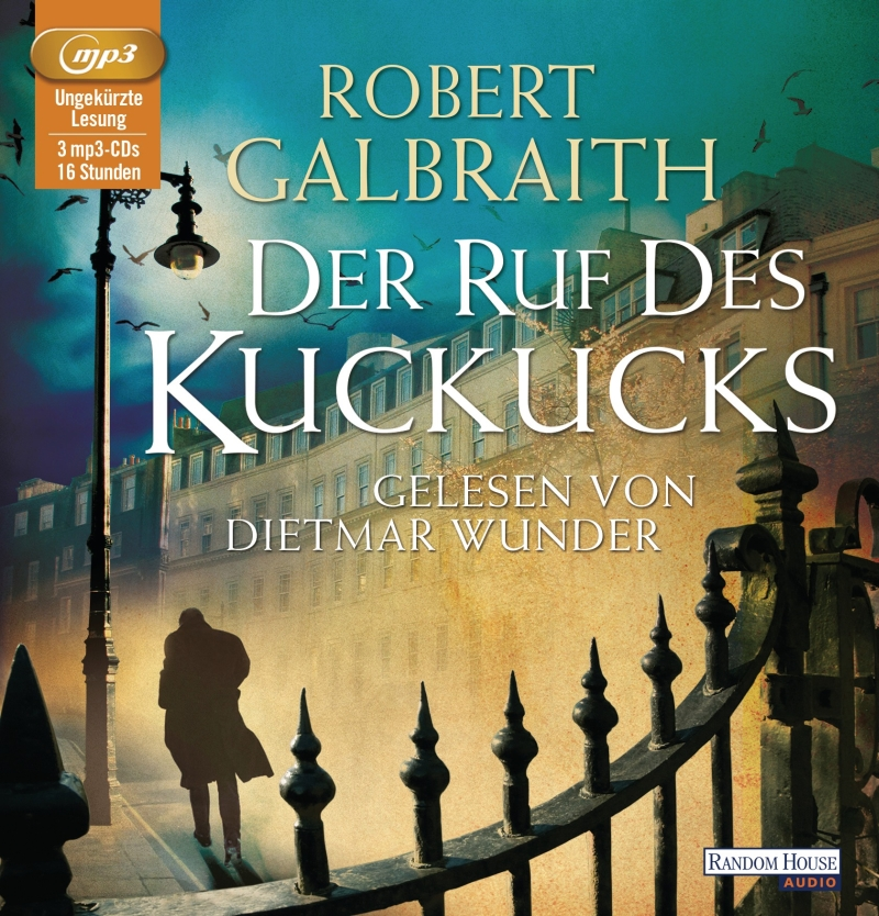 Robert Galbraith (a.k.a. Joanne K. Rowling) – Der Ruf des Kuckucks (Hörbuch, gelesen von Dietmar Wunder)