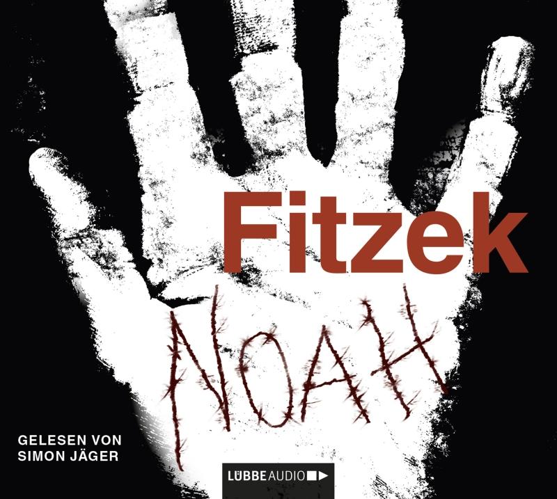 Sebastian Fitzek – Noah (Hörbuch, gelesen von Simon Jäger)