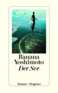 Banana Yoshimoto - Der See (Buch, Cover © Diogenes Verlag)