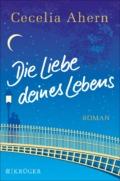 Cecelia Ahern - Die Liebe deines Lebens (Buch) Cover © Krüger Verlag