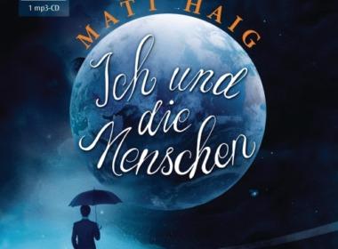 Matt Haig - Ich und die Menschen Hörbuch Cover © der Hörverlag