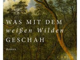Francois Garde - Was mit dem weißen Wilden geschah © C.H. Beck Verlag