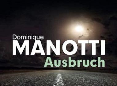 Dominique Manotti - Ausbruch