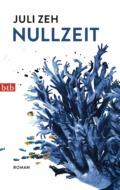 Juli Zeh - Nullzeit (Buch) © Cover: btb