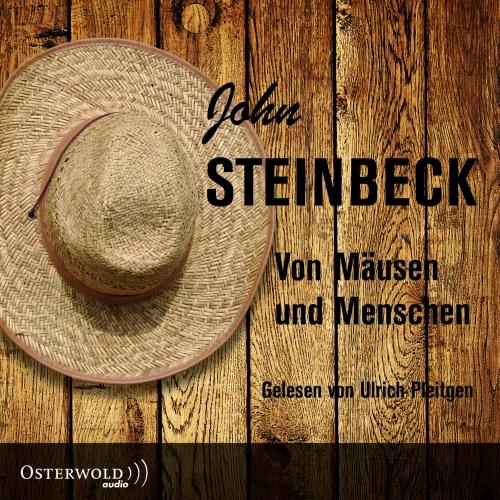 John Steinbeck – Von Mäusen und Menschen (Hörbuch, gelesen von Ulrich Pleitgen)