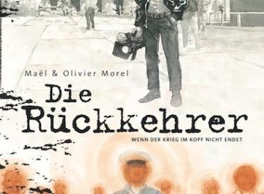 Maël & Olivier Morel - Die Rückkehrer: Wenn der Krieg im Kopf nicht endet (Graphic Novel, Buch) Cover © Carlsen Verlag