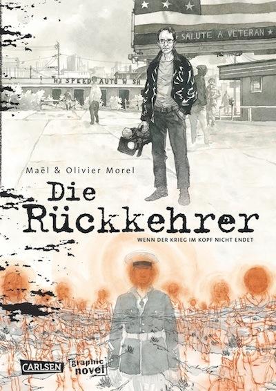 Maël & Olivier Morel – Die Rückkehrer: Wenn der Krieg im Kopf nicht endet (Graphic Novel, Buch)