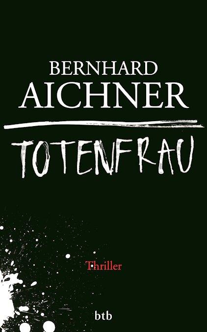 Bernhard Aichner – Totenfrau (Buch)