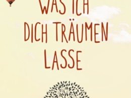 Franziska Moll - Was ich dich träumen lasse (Buch) Cover © Loewe Verlag