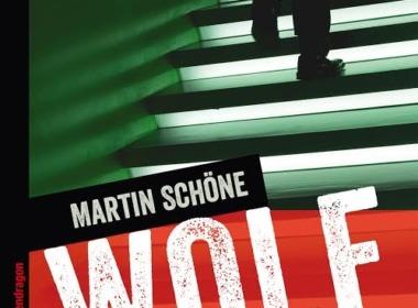 Martin Schöne - Wolf hetzt die Meute (Buch) © Pendragon Verlag