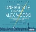 Gavin Extence - Das unerhörte Leben des Alex Woods Hörbuch - Cover © Random House Audio