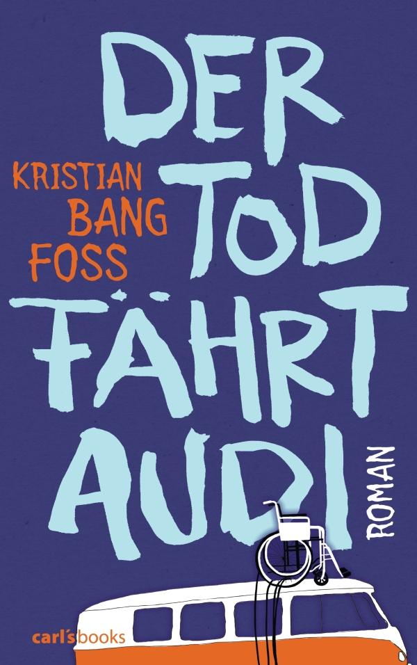 Kristian Bang Foss – Der Tod fährt Audi (Buch)