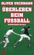 Oliver Uschmann - Überleben beim Fußball (Buch) Cover © Heyne Hardcore