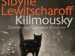 Sibylle Lewitscharoff - Killmousky (Cover © Random House Audio)