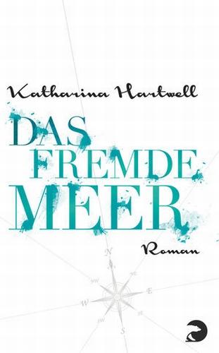 Katharina Hartwell – Das Fremde Meer (Buch)