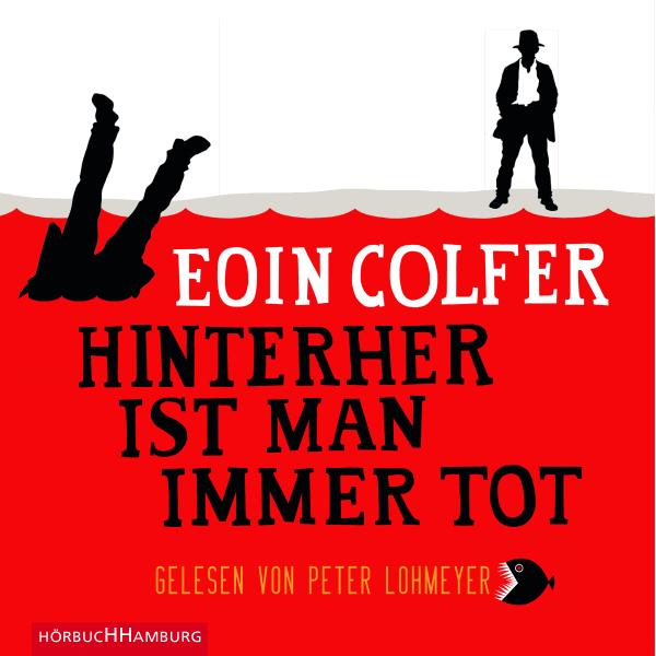 Eoin Colfer – Hinterher ist man immer tot (Hörbuch, gelesen von Peter Lohmeyer)