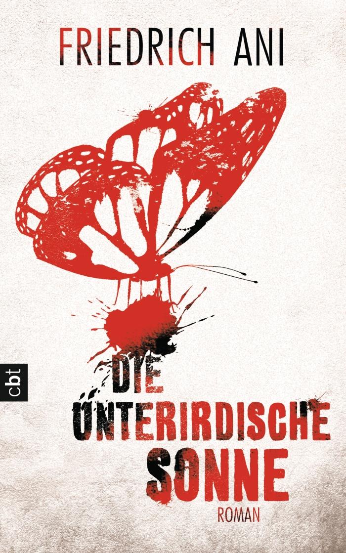 Friedrich Ani – Die unterirdische Sonne (Buch)