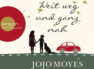 Jojo Moyes - Weit weg und ganz nah (Hörbuch; Cover © argon Verlag)