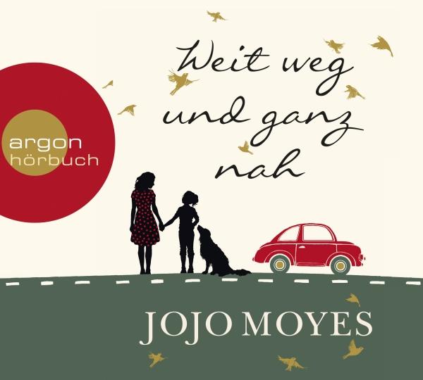 Jojo Moyes – Weit weg und ganz nah (Hörbuch, gelesen von Luise Helm)