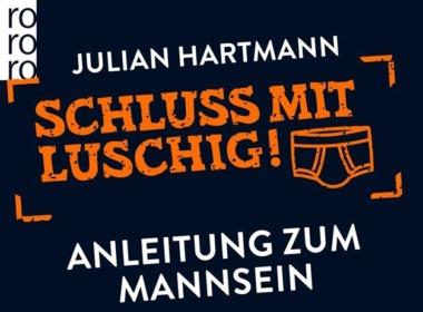 Julian Hartmann - Schluss mit luschig! (Cover © rowohlt)