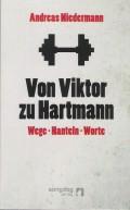 Andreas Niedermann – Von Viktor zu Hartmann: Wege – Hanteln – Worte