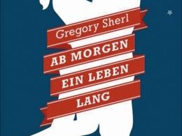 Gregory Sherl - Ab morgen ein Leben lang (Cover © DuMont Buchverlage)