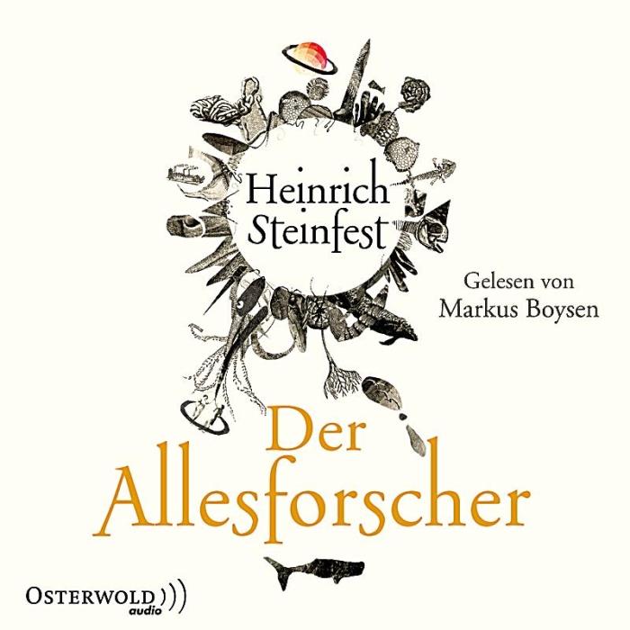 Heinrich Steinfest – Der Allesforscher (Hörbuch, gelesen von Markus Boysen)