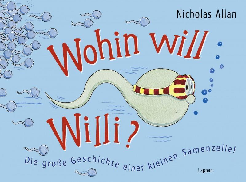 Nicholas Allan – Wohin will Willi? Die große Geschichte einer kleinen Samenzelle! (Buch)