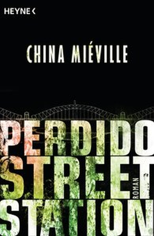 China Miéville – Perdido Street Station (Buch)