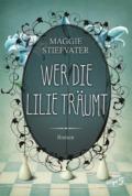 Maggie Stiefvater - Wer die Lilie träumt (Cover © script5)