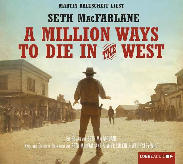 Seth MacFarlane – A Million Ways To Die In The West (Hörbuch, gelesen von Martin Baltscheit)