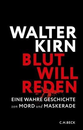 Walter Kirn – Blut will reden. Eine wahre Geschichte von Mord und Maskerade (Buch)