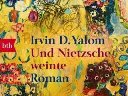 Irvin D. Yalom - Und Nietzsche weinte Cover © btb Verlag