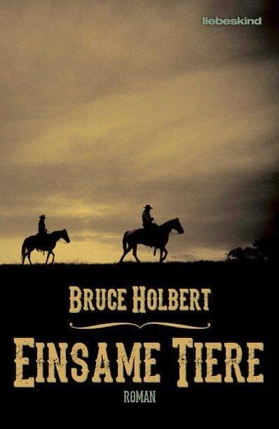 Bruce Holbert – Einsame Tiere (Buch)