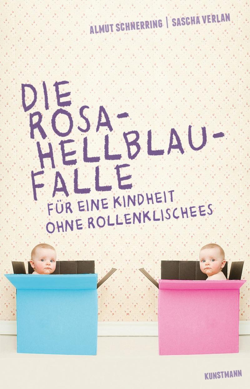 Almut Schnerring & Sascha Verlan – Die Rosa-Hellblau-Falle – Für eine Kindheit ohne Rollenklischees (Buch)