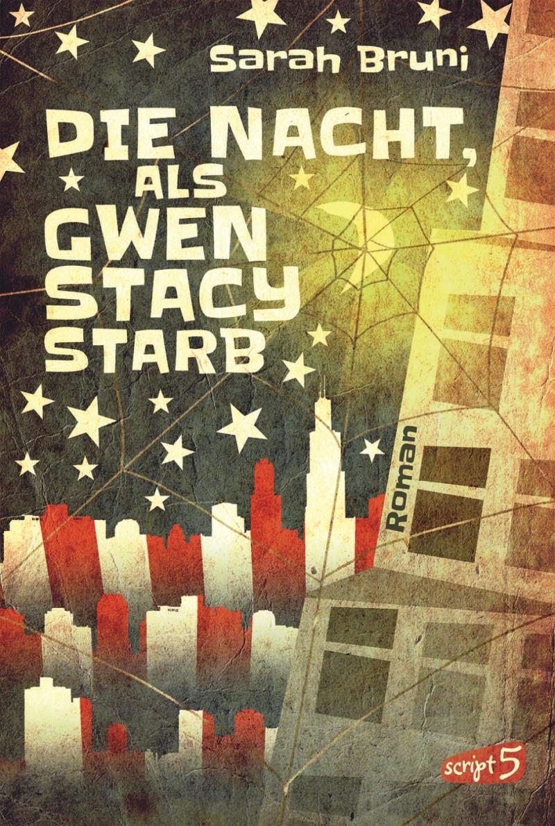 Sarah Bruni – Die Nacht, als Gwen Stacy starb (Buch)