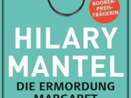 Hilary Mantel - Die Ermordung Margaret Thatchers Cover © Dumont Buchverlag