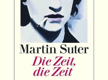 Martin Suter - Die Zeit, die Zeit - Cover © Diogenes