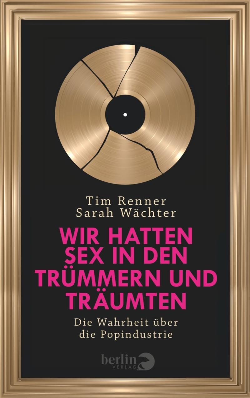 Tim Renner & Sarah Wächter – Wir hatten Sex in den Trümmern und träumten (Buch)
