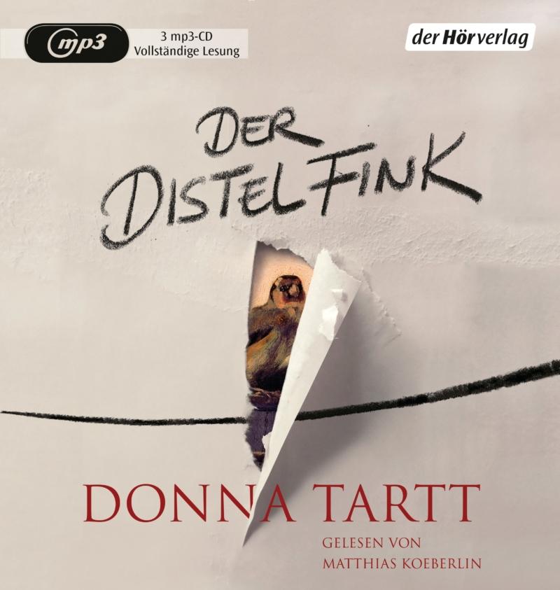 Donna Tartt – Der Distelfink (Hörbuch, gelesen von Matthias Koeberlin)