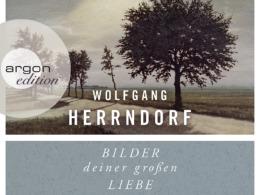 Wolfgang Herrndorf - Bilder deiner großen Liebe (Cover © argon hörbuch)