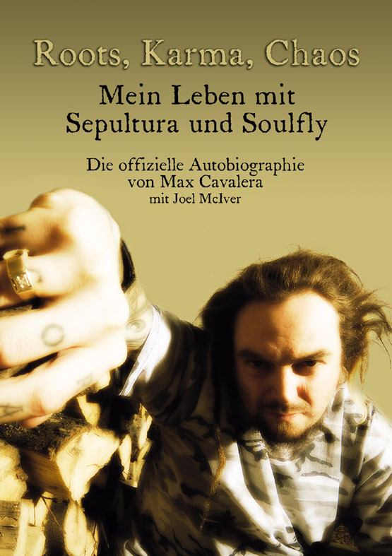 Max Cavalera & Joel McIver – Roots, Karma, Chaos – Mein Leben mit Sepultura und Soulfly (Buch)