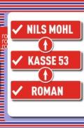 Nils Mohl - Kasse 53 (Buchcover © rororo)