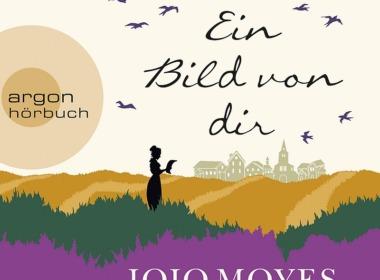 Jojo Moyes - Ein Bild von dir - Hörbuch Cover © argon hörbuch