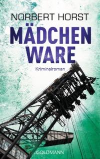 Norbert Horst - Mädchenware (Cover © Goldmann Verlag)