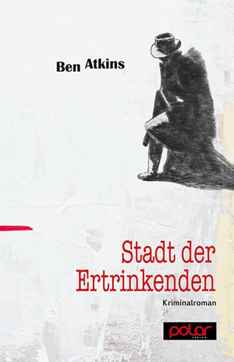 Ben Atkins – Stadt der Ertrinkenden (Buch)